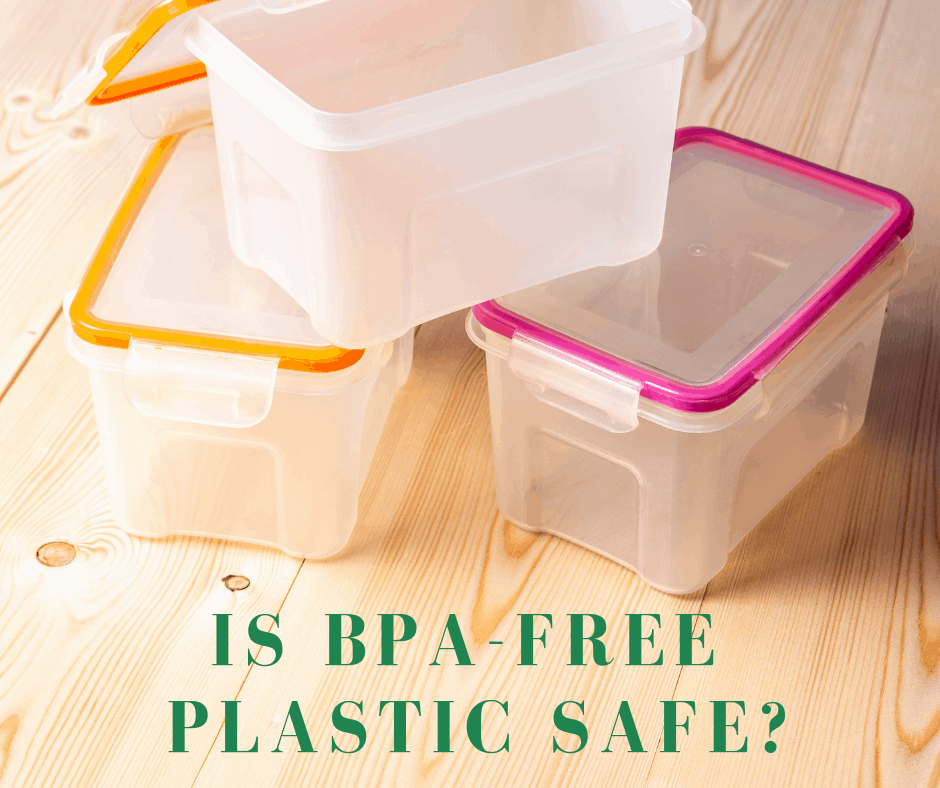 Is BPA-Free Plastic Safe?