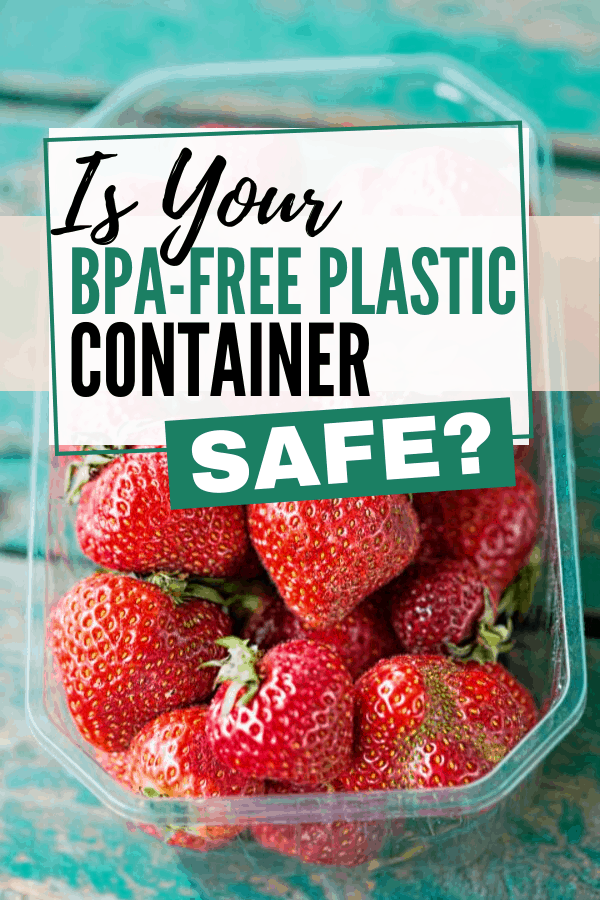 Is Your BPA-free Plastic Container Safe? Pinterest image