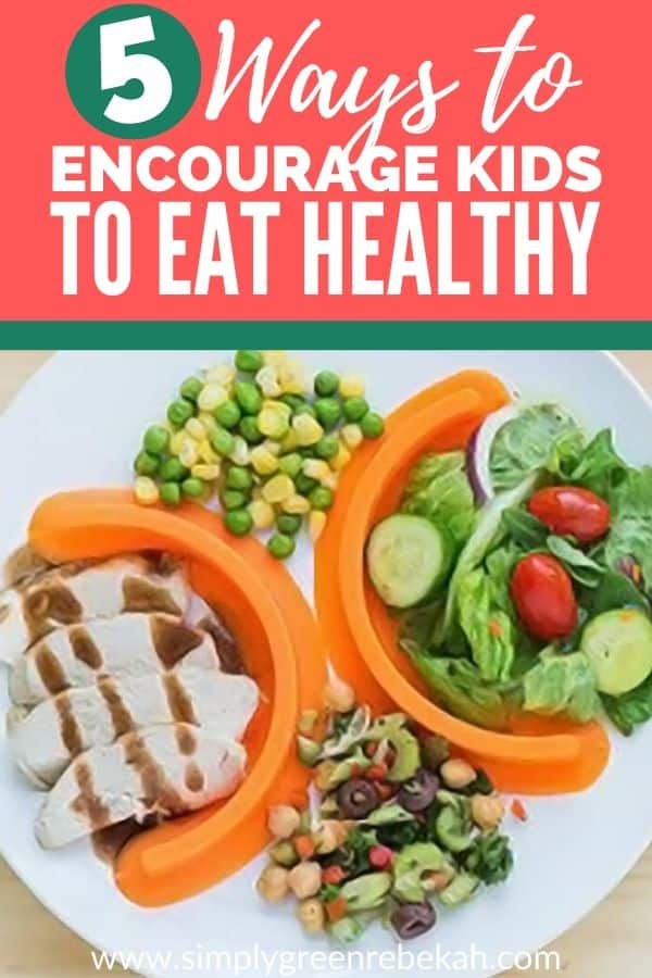 5 Ways to Encourage Kids to Eat Healthy - Pinterest image