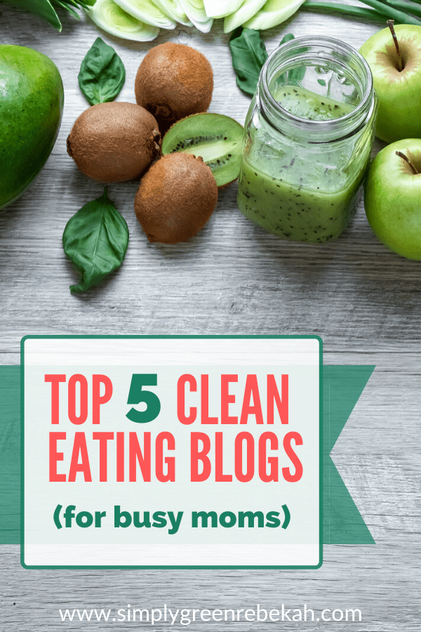 Top 5 Clean Eating Blogs for Busy Moms - Pinterest image